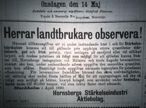 När Norrtelje Tidning firade 10 år var det här toppnyheten på förstasidan. Hornsbegs Stärkelseindustri med ett tydligt budskap till alla lantbrukare och vilka regler som gällde för leverans av grödor in till Stockholm.