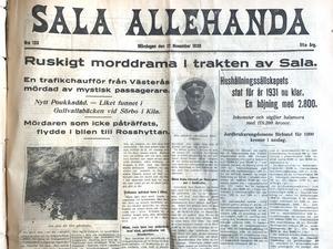 Första offret var taxichauffören Sven Eriksson, som bott en tid i Kila. Han sköts den 14 november 1930 norr om Västerås från taxins baksäte av Sigvard Nilsson, som samma dag fyllde 22 år. Nilsson körde sedan bilen till Sala där han träffade nittonårige elektrikern Hedström och tillsammans kastade de Eriksson i Sörbobäcken utanför Sala, där han drunknade. Plånboken lämnades orörd.