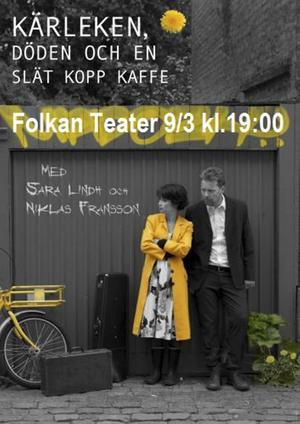 """Sara Lindh och Niklas Fransson framför """"Kärleken, döden och en slät kopp kaffe"""" 9 mars på Folkan."""