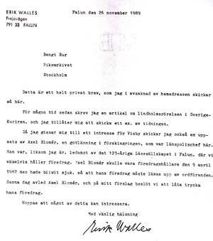 Sen han blivit publicerad av Sverigedemokraterna 1989 skickade Walles med det här brevet och den aktuella tidningen till sin kontakt Bengt Rur, för att tillföra även den till samlingarna.