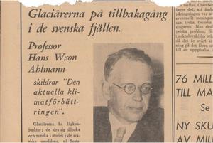 1938 rapporterades det i Svenska Dagbladet om den pågående klimatförbättringen, på grund av att Sverige höll på att värmas upp.
