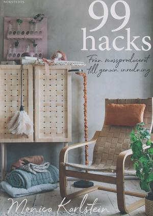 Veckans boktips från Härjedalens bibliotek. 99 hacks, från massproducerat till genuin inredning.