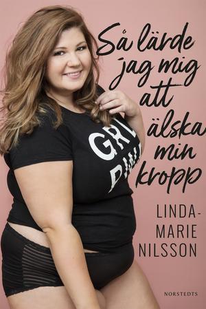 Linda-Marie Nilsson blev känd när hon lade ut en bikinibild på sig själv på nätet. Den spreds över hela världen. Nu har hon har skrivit en  självhjälpsboken