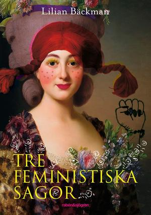 Lilian Bäckman - Tre feministiska sagor.