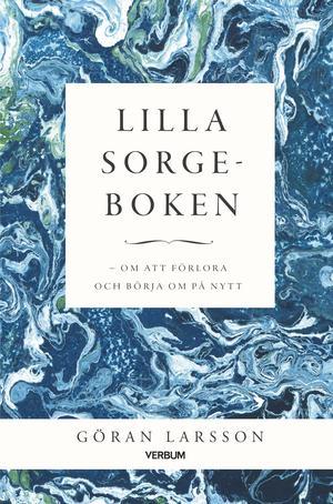 Lilla sorgeboken – Om att förlora och börja om på nytt. En samtalsbok för sorgegruppen, en bok för den som drabbats av sorg.