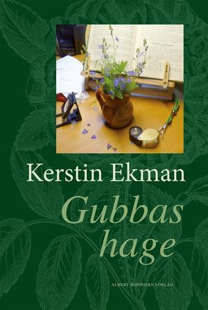Kerstin Ekmans Gubbas hage tar avstamp i hagmarken vid hennes hem i Häverö. Därifrån vidgar hon perspektivet på botanik, historia och vår plats på jorden.