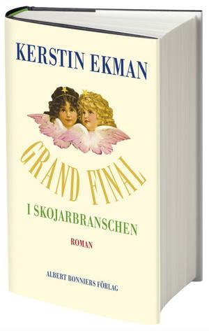 """Gunilla Kindstrand/Karin Månsson (dialogrecension): """"Grand final i skojarbranschen"""" av Kerstin Ekman (Albert Bonniers förlag)"""