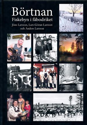 Bok: Börtnan – Fiskebyn i fäbodriket Författare: Jöns, Lars-Göran och Anders Larsson Förlag: Jengel