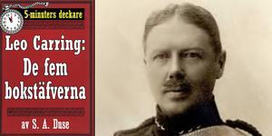 Här kan ni läsa en av Samuel August Duses tidiga noveller om privatdetektiven Leo Carring. Den svenska motsvarigheten till Sherlock Holmes som gjorde stor succé i början på 1900-talet..