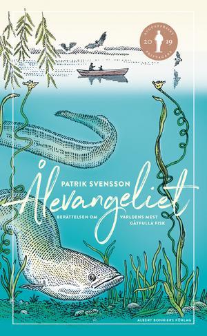 Ålevangeliet – Berättelsen om världens mest gåtfulla fisk av Patrik Svensson.