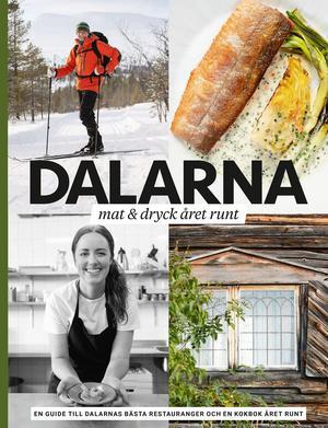 Dalarna : Mat & dryck året runt, Patrik Leje och Per Eriksson, 2019, Stevali förlag, 379 kr.