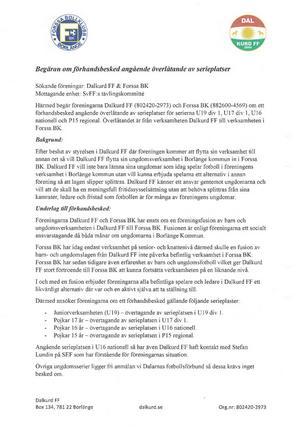Dalkurd FF och Forssa BK har gemensamt skickat in en ansökan till Svenska Fotbollförbundets tävlingskommitté.
