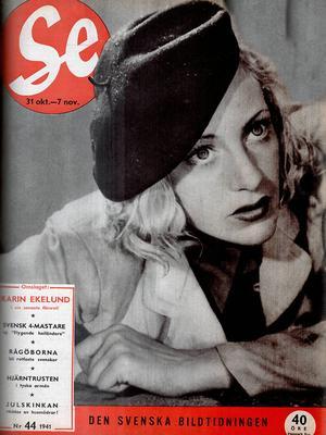 Filmens kvinnliga huvudroll spelades av Karin Ekelund, här på omslaget till Se, nr 44, 1941.