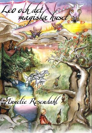 Leo och det magiska huset, av Annelie Rosendahl.