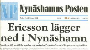 Ericsson meddelade att man skulle lägger ner fabriken i Nynäshamn.