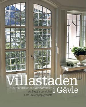 Föreläsning av författaren till boken om Villastaden, i Gävle torsdag 25 februari.