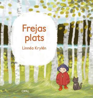 """Linnéa debuterade 2013 med småbarnsboken """"Frejas plats""""."""