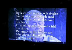 I en film som visas i en utställning på Länsmuseet  i Härnösand läser Stig Wallin ur två brev medan texten rullar över bildrutan. Innehållet i det ena brevet är skrivet med mycket medkänsla och inlevelse av Hans Haste, en god vän till Olof Palme. Orden värmde Stig Wallin och hans famlij när dottern Sara nyss blivit mördad.
