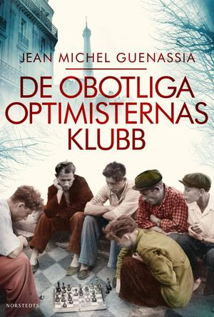 """De obotliga optimisternas klubb"" av franske debutanten Jean-Michel Guenassia."