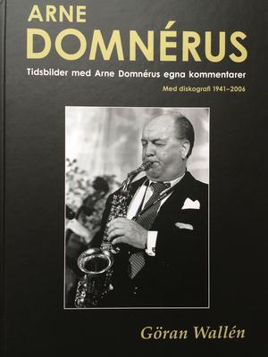Göran Wallén från Gävle har släppt en bok om jazzartisten Arne Domnérus