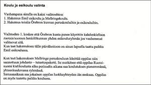 Svårläst. När Örebro kommun skickar ett brev på usel finska till finskspråkiga föräldrar handlar det inte bara om att brevet borde ha kollats en gång till. Det handlar om att Örebro måste göra allvar sitt anspråk på att vara ett finskspråkigt förvaltningsområde.