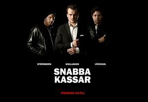 Conny Strömberg, Johan Wiklander och Henrik Löwdahl får huvudrollen i kväll i Snabba kassar.