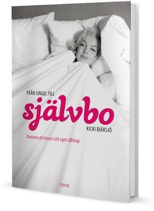"""""""Från singel till självbo"""" av Kicki Biärsjö."""