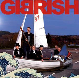 Gibrish ser fram emot att spela i England. Hur mycket de kommer att sjunga på engelska, och hur mycket på svenska, återstår att se. Enligt sångaren Christer Suneson gäller det att känna av publiken.