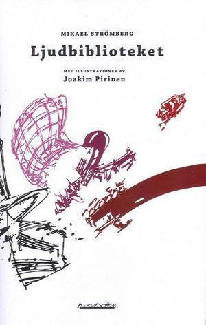 """Ljud i ord och bild.  Halsbrytande boken """"Ljudbiblioteket"""" av Mikael Strömberg handlar om allt som öronen kan uppfatta och lite till.Illustration: Teckning från bokomslaget av Joakim Pirinen"""