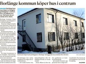 I januari beslöt Borlänge kommun att köpa fastigheten på Dalagatan.