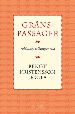 Bildning i tolkningen tid av Bengt Kristensson Uggla.