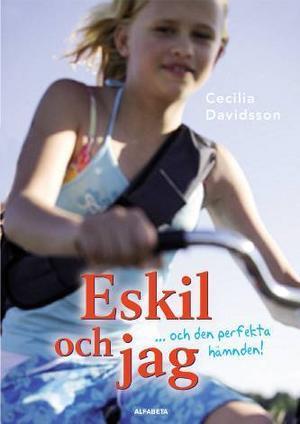 Cecilia Davidsson, Eskil och jag och den perfekta hämnden (Alfabeta 2008).