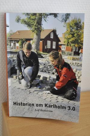 Leif Bäckström har skrivet en bok om det ideella arbetet med att fräscha upp Karlholm.