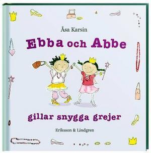"""För de yngre barnen har Åsa Karsin gjort """"Ebba och Abbe gillar snygga grejer"""" – pedagogiskt  men utan pekpinnar. I serien finns också  Ebba och Abbe gillar farliga grejer."""