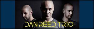 Dan Reed Trio.