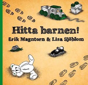 Hitta barnen är titeln på en barnbok skriven av Erik Magntorn och illustrerad av Lisa Sjöblom. Den vänder sig till barn från tre år.