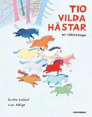 En lysande räknesaga: Grethe Rottbölls Tio vilda hästar.