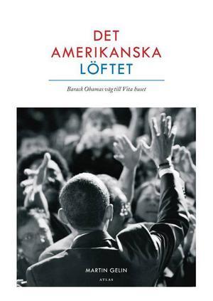 """""""Det amerikanska löftet"""". Fotografiet på omslaget är talande, boken kommer inte Obama utan väljarna nära."""