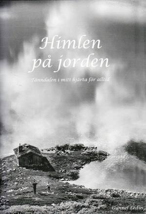 Gunnel Ledin har publicerat ännu en bok. En lättläst och intressant skrift med svartvita foton och där fokus läggs på Tänndalen.
