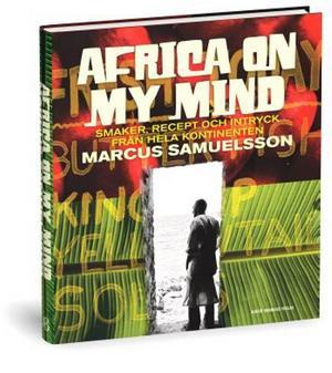 Africa on my mind– smaker, recept och intryck från hela kontinentenMarcus SamuelssonAlbert Bonniers förlag