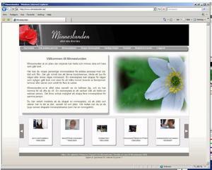 """ÄNNU EN MINNESSIDA. Minneslunden.se har funnits i ett halvår. """"Använd ord, bild, film, lämna kondoleanser, tänd ett ljus eller skriv några minnesord"""", står det på sajtens välkomstsida."""