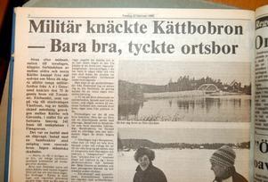 MT den 22 februari 1985. Bara bra, tyckte folk i Kättbo då militären kört sönder bron.