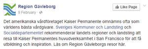 På sin Facebooksida hävdar Region Gävleborg att Socialdepartementet rekommenderar studieresor till Kaiser Permanente. Men några sådana rekommendationer finns inte.